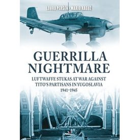 Kagero Books Guerilla Nightmare: Luftwaffe Stukas at War against Tito's Partisans in Yugoslavia: 1941-1945 hardcover