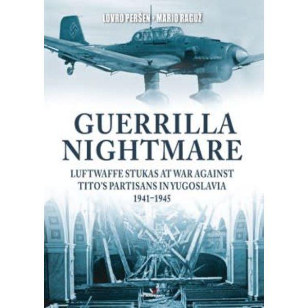 Kagero Books Guerilla Nightmare: Luftwaffe Stukas at War against Tito's Partisans in Yugoslavia: 1941-1945 hardcover