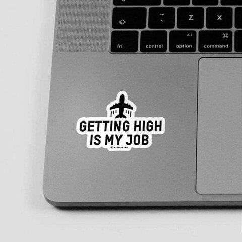 Sticker Getting High Is My Job