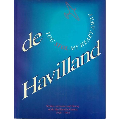 De Havilland: You STOL My Heart Away: DHC 1928-1993 softcover **O/P**(Used Copy)