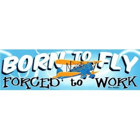 Sticker Born To Fly Forced to Work