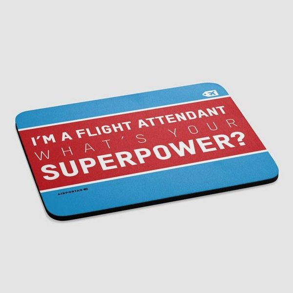 Airportag I'm a Flight Attendant: What's Your Superpower? Mousepad