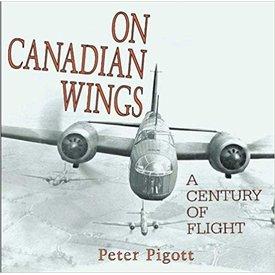 Dundurn Press On Canadian Wings: Century of Flight HC++SALE++