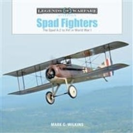 Schiffer Legends of Warfare Spad Fighters: A2 to XVI in WWI: Legends HC