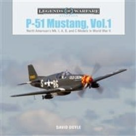 Schiffer Legends of Warfare P51 Mustang: Volume 1: Mk.I A,B, & C: Legends HC