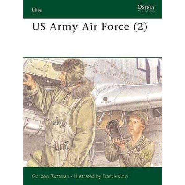 Osprey Publications US ARMY AIR FORCE:PT.2:ELITE #51 OSPREY