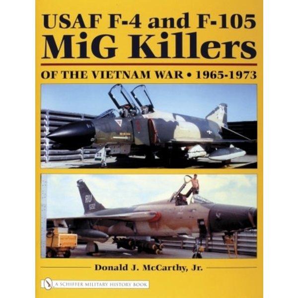 Schiffer Publishing USAF F4 & F105 MIG KILLERS:VIETNAM WAR HC