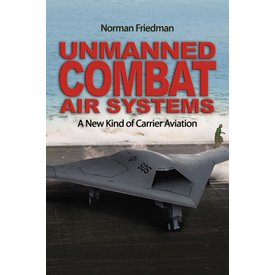 Naval Institute Press UNMANNED COMBAT AIR SYSTEMS: HC*NSI*