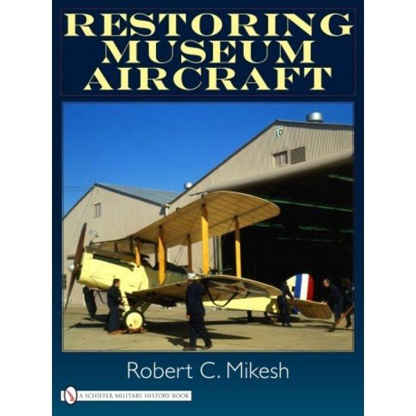 Schiffer Publishing RESTORING MUSEUM AIRCRAFT HC