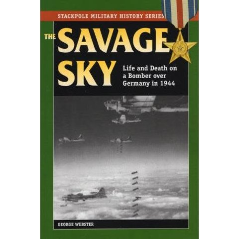 Savage Sky: Life & Death on Bomber Over Germany in 1944 softcover