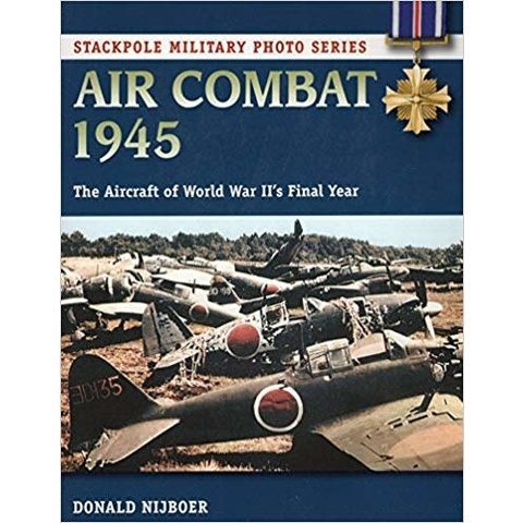 Air Combat 1945: The Aircraft of World War II's Final Year softcover