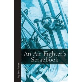 An Air Fighter's Scrapbook (World War I) hardcover