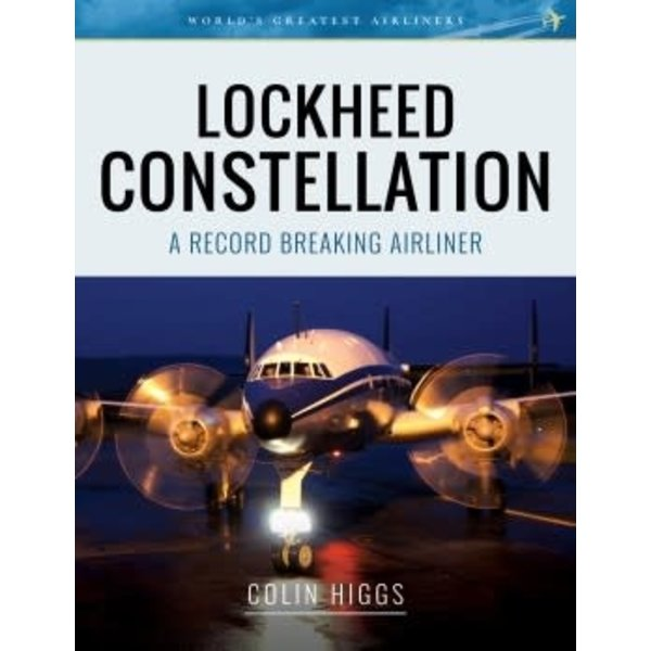 Lockheed Constellation: Record Breaking Airliner softcover