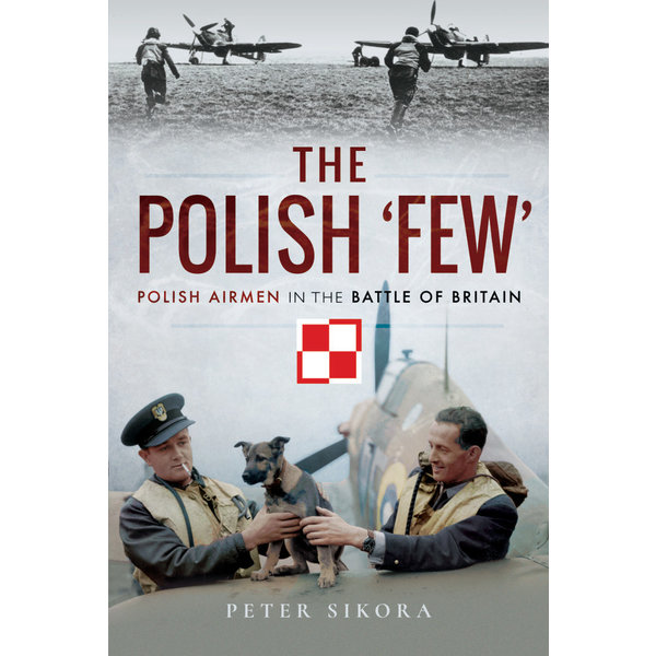 Frontline Books Polish Few: Polish Airmen in Battle of Britain HC
