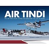 Air Tindi Story: Flying the Burgundy Tail for 30 Years hardcover