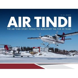Air Tindi Story: Flying Burgundy Tail 30 Years HC