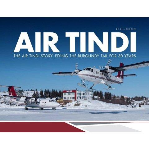 Air Tindi Story: Flying Burgundy Tail 30 Years HC