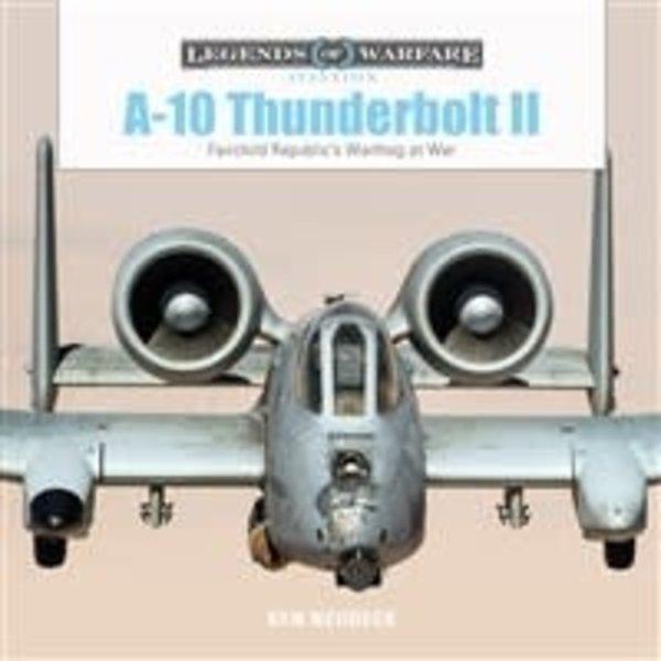Schiffer Legends of Warfare A10 Thunderbolt II: Fairchild Republic Warthog: LoW