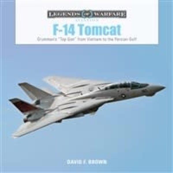 Schiffer Publishing F14 Tomcat: Legends of Warfare: Grumman's Top Gun from Vietnam to the Persian Gulf Hardcover