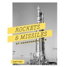 Schiffer Publishing Rockets & Missiles of Vandenberg AFB hardcover
