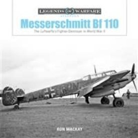 Schiffer Publishing Messerschmitt Bf 110: Luftwaffe's Fighter-Destroyer in World War II: Legends of Warfare hardcover