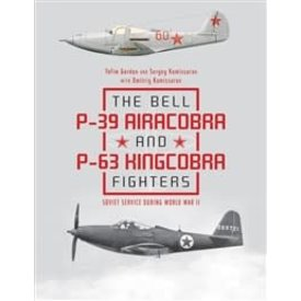 Schiffer Publishing Bell P39 Airacobra & P63 Kingcobra Fighters in Soviet Service during World War II hardcover