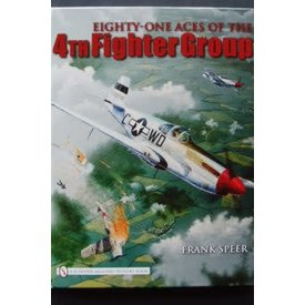 Schiffer Publishing 81 Aces of the 4th Fighter Group hardcover++SALE++