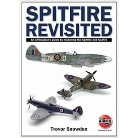 VALON Spitfire Revisited: Enthusiast's Guide to Modelling Spitfire & Seafire softcover