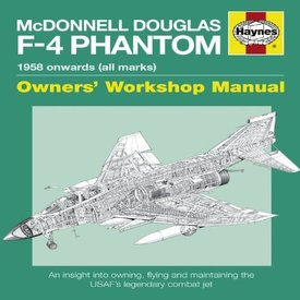 Haynes Publishing Copy of McDonnell Douglas F4 Phantom II:Owner's Workshop SC