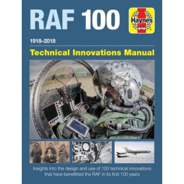 Haynes Publishing Royal Air Force 100: Technical Innovations Manual HC