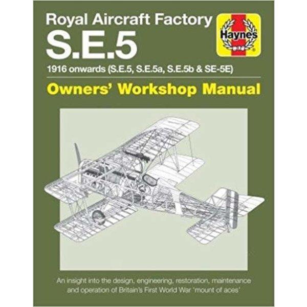 Haynes Publishing Royal Aircraft Factory SE5: Owner's Workshop HC