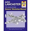 Avro Lancaster: Owner's Workshop Manual hardcover