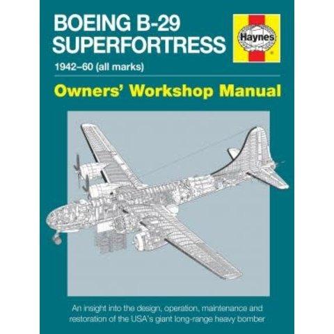 Boeing B29: Owner's Workshop Manual hardcover
