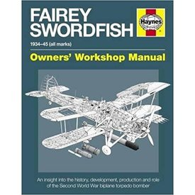 Haynes Publishing Fairey Swordfish: Owner's Workshop Manual HC