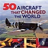 50 Aircraft That Changed the World softcover