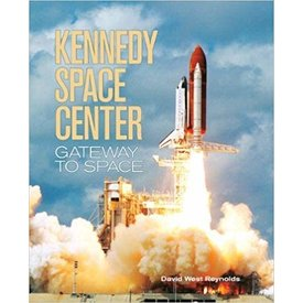 Kennedy Space Center: Gateway to Space softcover