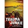 Trauma Junkie: Emergency Flight Nurse softcover