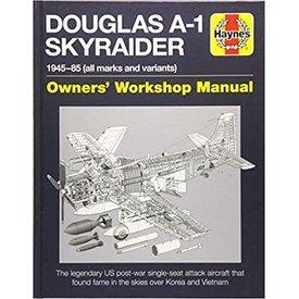 Haynes Publishing Douglas A1 Skyraider: Owner's Workshop Manual HC