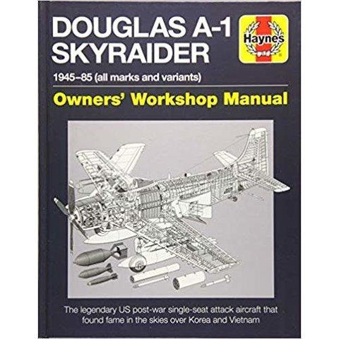 Douglas A1 Skyraider: Owner's Workshop Manual HC