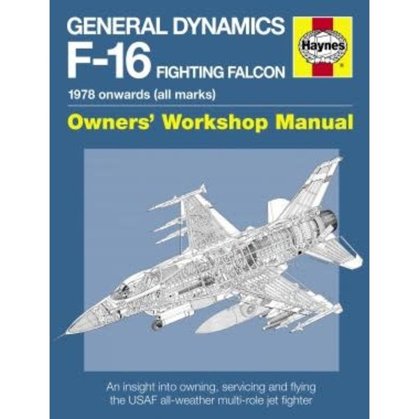 Haynes Publishing General Dynamics F16 Fighting Falcon: Owners HC