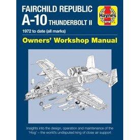 Haynes Publishing Fairchild Republic A10 Thunderbolt II: Owners HC