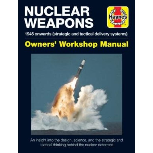 Haynes Publishing Nuclear Weapons: Owner's Workshop Manual HC