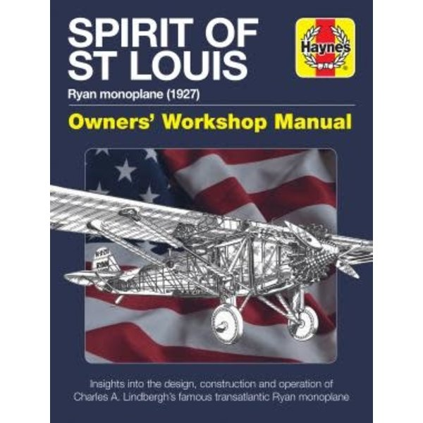 Haynes Publishing Spirit of St. Louis: Owner's Workshop Manual HC