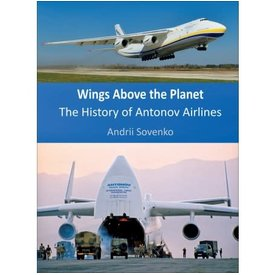 Crecy Publishing Wings Above the Planet: History of Antonov HC