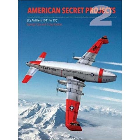 American Secret Projects 2: Airlifters 1941-1961 HC
