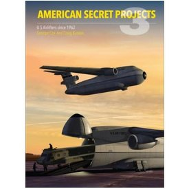 Crecy Publishing American Secret Projects 3: Airlifters since 1962 HC