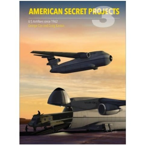 American Secret Projects 3: Airlifters since 1962 HC