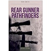 Rear Gunner Pathfinders: Witness to War softcover