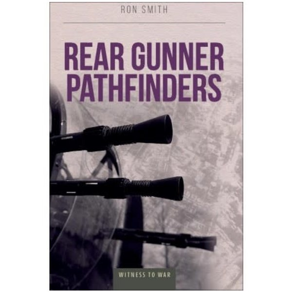 Crecy Publishing Rear Gunner Pathfinders: Witness to War softcover