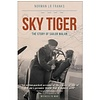 Sky Tiger: Story of Sailor Malan: Witness to War SC